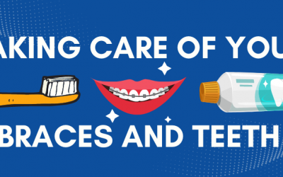 Taking Care of Your Braces and Teeth (INFOGRAPHIC)