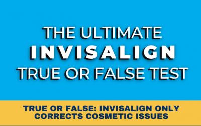 The Ultimate Invisalign True or False Test