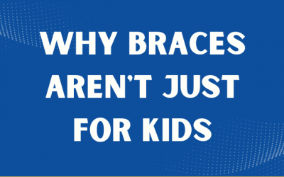 Why Braces Aren't Just for Kids
