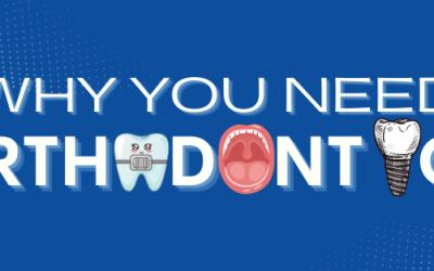 Why You Need Orthodontics